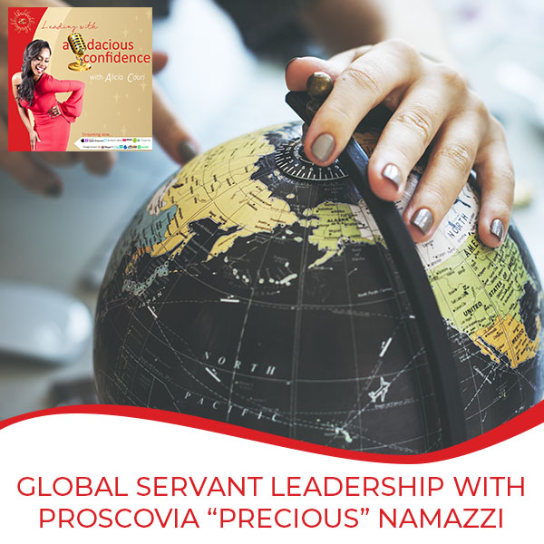 "Global Servant Leadership With Proscovia ""Precious"" Namazzi"