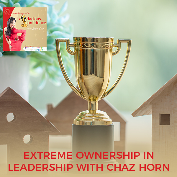 Extreme Ownership In Leadership With Chaz Horn