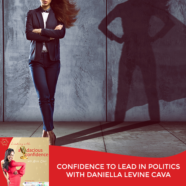Confidence To Lead In Politics With Daniella Levine Cava