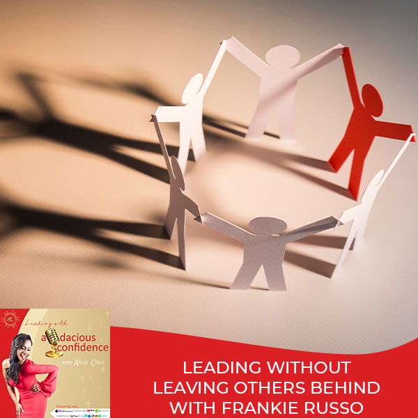 Leading Without Leaving Others Behind With Frankie Russo