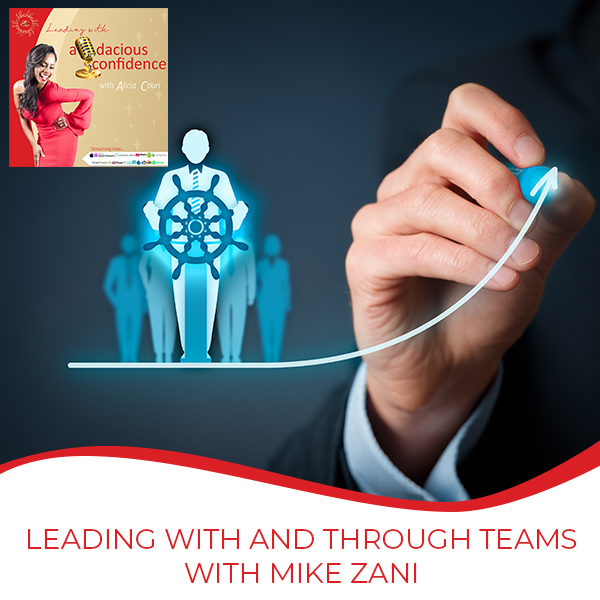 Leading With And Through TEAMS With Mike Zani