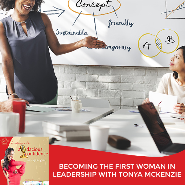 Becoming The First Woman In Leadership With Tonya McKenzie