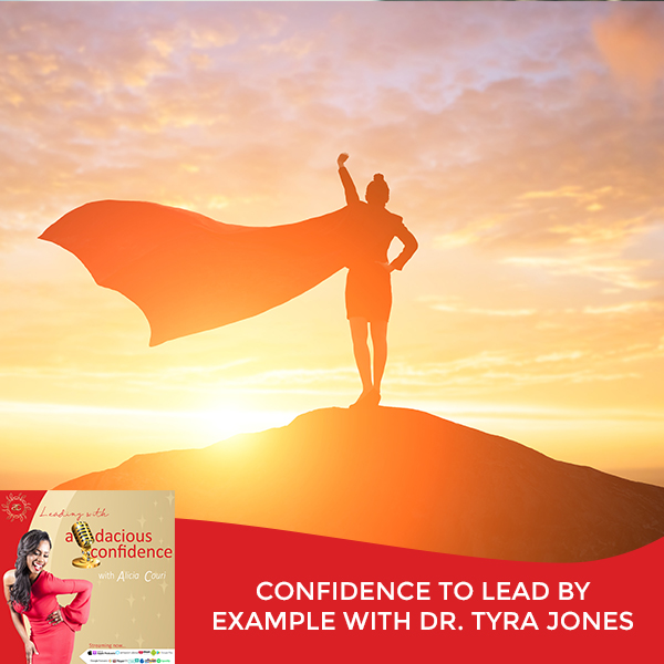 Confidence To Lead By Example With Dr. Tyra Jones
