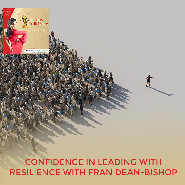 Confidence In Leading With Resilience With Fran Dean-Bishop